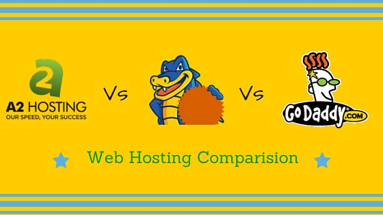 a2hosting vs godaddy vs hostgator