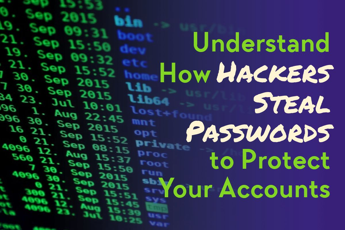 Understand How Hackers Steal Passwords to Protect Your Accounts