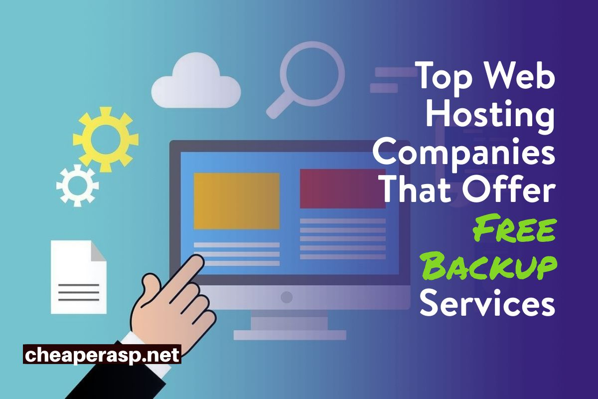 Top web hosting companies that offer free backup services